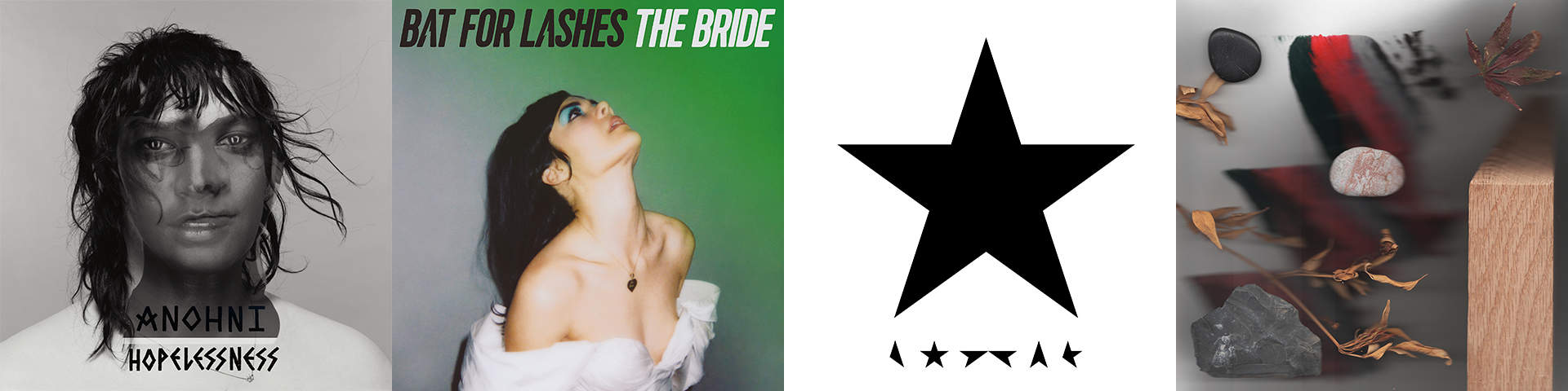 Album covers for Anohni Hopelessless, Bat for Lashes The Bridge, David Bowie Blackstar and Jamie Woon Making Time